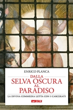 Dalla selva oscura al Paradiso: La Divina Commedia letta con i carcerati. Enrico Planca | Libro | Itacalibri