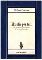 Filosofia per tutti: Una breve storia del pensiero da Socrate a Ratzinger. Stefano Fontana | Libro | Itacalibri