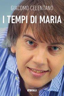 I tempi di Maria. Con DVD - Giacomo Celentano | Libro | Itacalibri
