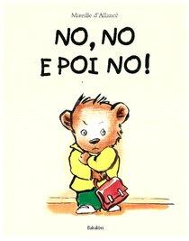 No, no e poi no! - Mireille D'Allancé | Libro | Itacalibri