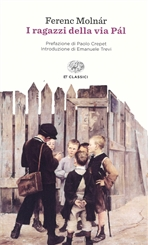 I ragazzi della via Pál - Ferenc Molnár | Libro | Itacalibri