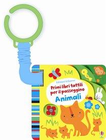 Animali: Primi libri tattili per il passeggino. Fiona Watt   Libro   Itacalibri