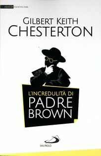 L'incredulità di Padre Brown - Gilbert Keith Chesterton | Libro | Itacalibri