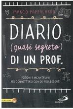Diario (quasi segreto) di un prof.: Pozioni e incantesimi per connettersi con gli adolescenti. Marco Pappalardo | Libro | Itacalibri