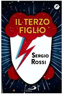 Il terzo figlio - Sergio Rossi | Libro | Itacalibri
