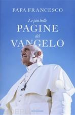 Le più belle pagine del Vangelo - Papa Francesco (Jorge Mario Bergoglio) | Libro | Itacalibri