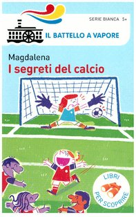 I segreti del calcio - Magdalena | Libro | Itacalibri