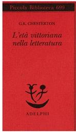 L'età vittoriana nella letteratura - Gilbert Keith Chesterton | Libro | Itacalibri