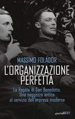 L'organizzazione perfetta: La Regola di San Benedetto. Una saggezza antica al servizio dell'impresa moderna. Massimo Folador | Libro | Itacalibri