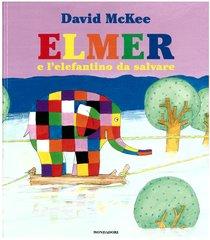 Elmer e l'elefantino da salvare - David McKee | Libro | Itacalibri