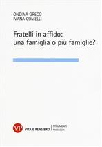 Fratelli in affido: una o più famiglie? - Ondina Greco, Ivana Comelli | Libro | Itacalibri