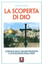 La scoperta di Dio: L'origine delle grandi religioni e l'evoluzione della fede. Rodney Stark | Libro | Itacalibri