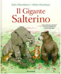 Il Gigante Salterino - Julia Donaldson | Libro | Itacalibri