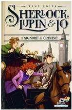 Il signore del crimine: Sherlock Lupin & Io. Irene Adler | Libro | Itacalibri