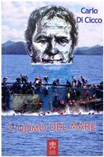 L'uomo del mare - Carlo Di Cicco | Libro | Itacalibri