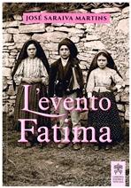 L'evento Fatima: Storia, contenuto e attualità del suo messaggio. José Saraiva Martins | Libro | Itacalibri