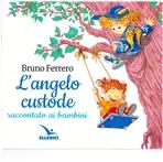 L'angelo custode: raccontato ai bambini. Bruno Ferrero | Libro | Itacalibri