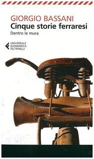 Cinque storie ferraresi: Dentro le mura. Giorgio Bassani | Libro | Itacalibri