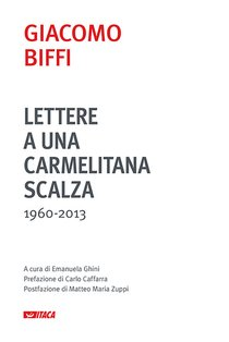 Lettere a una carmelitana scalza: 1960-2013. Giacomo Biffi | Libro | Itacalibri