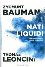 Nati liquidi: Trasformazioni nel terzo millennio. Zygmunt Bauman   Libro   Itacalibri