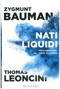 Nati liquidi: Trasformazioni nel terzo millennio. Zygmunt Bauman | Libro | Itacalibri