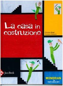 La casa in costruzione - Christine Beigel, Christine Destours   Libro   Itacalibri