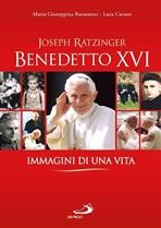 Joseph Ratzinger Benedetto XVI. Immagini di una vita - Maria Giuseppina Buonanno, Luca Caruso | Libro | Itacalibri