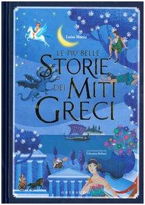 Le più belle storie dei Miti Greci - Luisa Mattia | Libro | Itacalibri