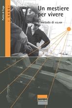 Un mestiere per vivere: Il metodo di ASLAM. AA.VV. | Libro | Itacalibri
