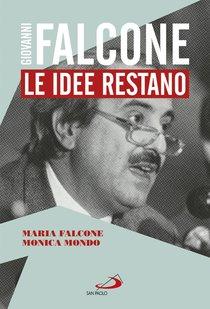Giovanni Falcone.  Le idee restano - Monica Mondo, Maria Falcone | Libro | Itacalibri