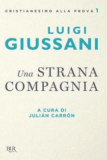 Una strana compagnia - Luigi Giussani | Libro | Itacalibri