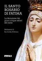 Il Santo Rosario di Fatima: La devozione dei primi cinque sabati del mese. AA.VV. | Libro | Itacalibri