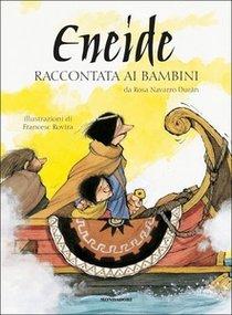 Eneide raccontata ai bambini - Rosa Navarro Durán | Libro | Itacalibri