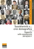 Sussidiarietà e... crisi demografica: Rapporto sulla sussidiarietà 2016/2017. AA.VV. | Libro | Itacalibri