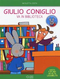 Giulio Coniglio va in biblioteca - Nicoletta Costa | Libro | Itacalibri