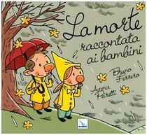 La morte raccontata ai bambini - Anna Peiretti, Bruno Ferrero | Libro | Itacalibri