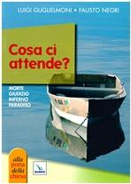 Cosa ci attende?: Morte, giudizio, inferno, paradiso. Fausto Negri , Luigi Guglielmoni | Libro | Itacalibri