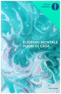 Fuori di casa - Eugenio Montale   Libro   Itacalibri