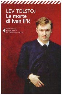 La morte di Ivan Il'ic - Lev Tolstoj | Libro | Itacalibri