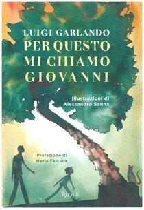 Per questo mi chiamo Giovanni - Luigi Garlando | Libro | Itacalibri