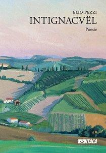 Intignacvël: Poesie. Elio Pezzi | Libro | Itacalibri