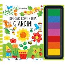Disegno con le dita. Giardini - Fiona Watt   Libro   Itacalibri