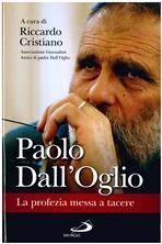 Paolo Dall'Oglio: La profezia messa a tacere. AA.VV. | Libro | Itacalibri