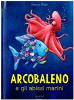 Arcobaleno e gli abissi marini - Marcus Pfister | Libro | Itacalibri