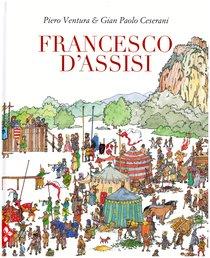 Francesco D'Assisi - Piero Ventura, Gian Paolo Ceserani | Libro | Itacalibri