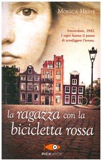 La ragazza con la bicicletta rossa - Monica Hesse | Libro | Itacalibri