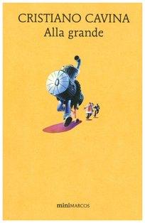 Alla grande - Cristiano Cavina | Libro | Itacalibri