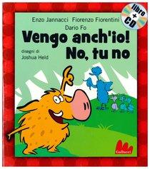 Vengo anch'io! No, tu no. Con CD audio - Enzo Jannacci, Fiorenzo Fiorentini, Dario Fo | Libro | Itacalibri
