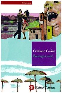 Romagna mia! - Cristiano Cavina | Libro | Itacalibri