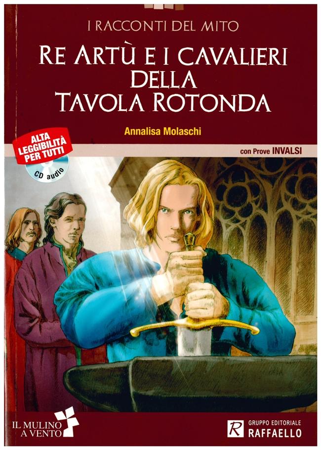 Re art e i cavalieri della tavola rotonda con cd annalisa molaschi libro itacalibri - Re artu ei cavalieri della tavola rotonda ...